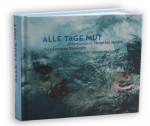 Alle Tage Mut