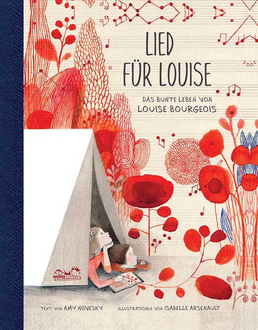 Amy Novesky/Isabelle Arsenault:Lied für Louise.Das bunte Leben der Louise Bourgeois.E.A. Seemanns Bilderbande,ab 8 Jahre,17,50 Euro