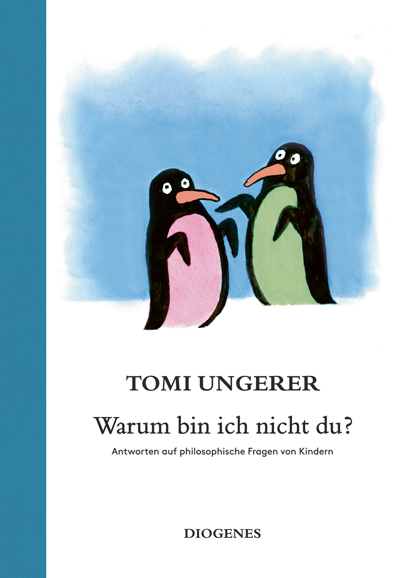 Tomi Ungerer:Warum bin ich nicht du?Diogenes Verlag, ab 6 Jahre, 20,60 Euro